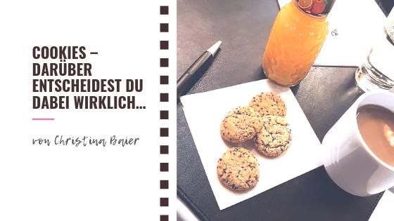 Cookies – Darüber entscheidest Du dabei WIRKLICH…