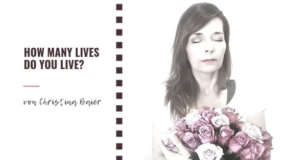 How many lives do you live?