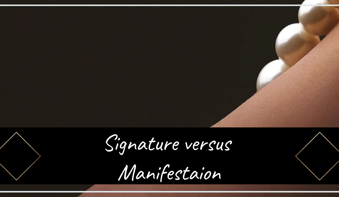 Signature versus Manifestation