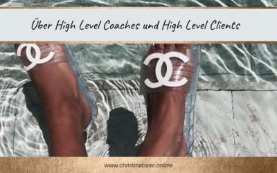 Über High Level Coaches und High Level Clients